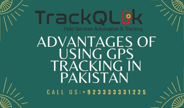 Advantages of using GPS Tracking in Pakistan