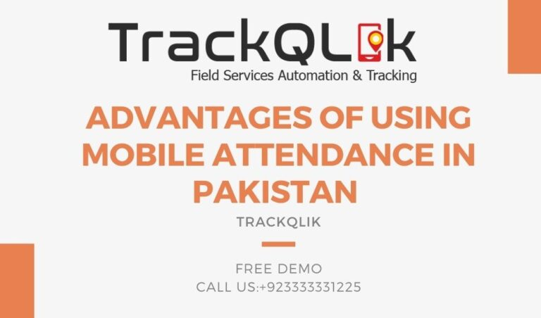 Advantages Of Using Mobile Attendance In Pakistan