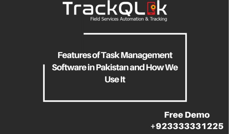 Features of Task Management Software in Pakistan and How We Use It