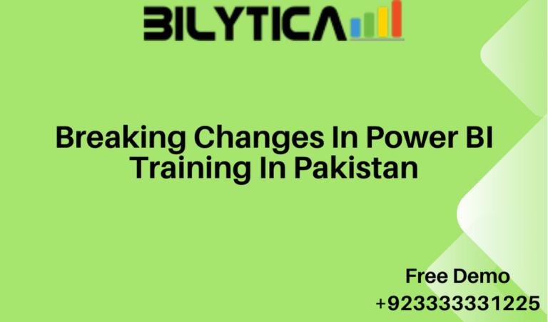 Breaking Changes In Power BI Training In Pakistan