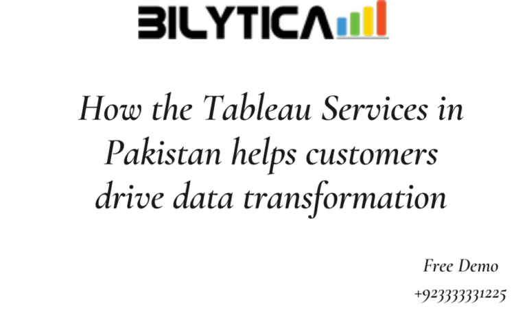 How the Tableau Services in Pakistan helps customers drive data transformation